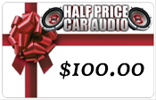 Half Price Car Audio $100.00 Gift Certificate