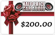 Half Price Car Audio $200.00 Gift Certificate