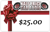 Half Price Car Audio $25.00 Gift Certificate
