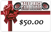 Half Price Car Audio $50.00 Gift Certificate